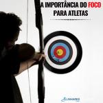 A IMPORTÂNCIA DO FOCO PARA ATLETAS - Coaching Esportivo - Linhares Coach