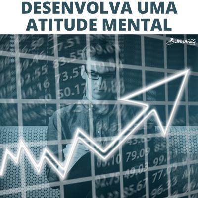 Desenvolva uma atitude mental - Coaching Esportivo - Linhares Coach