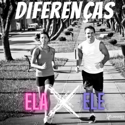Diferenças Ela e Ele no esporte - Coaching Esportivo - Linhares Coach