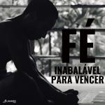 Fé inabalável para vencer - Coaching Esportivo - Linhares Coach
