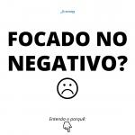 Focado no negativo - Coaching Esportivo - Linhares Coach