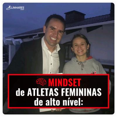 Mindset de atletas femininas de alto nível - Coaching Esportivo - Linhares Coach
