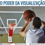 O Poder da Visualização - Mental Coach de Atletas - Linhares Coach