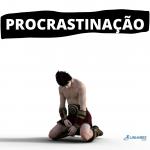 PROCRASTINAÇÃO - Coaching Esportivo - Linhares Coach
