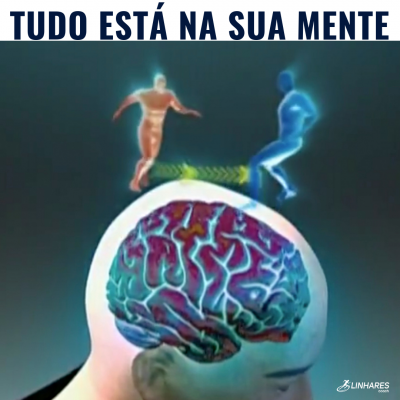 Tudo está na sua mente - Coaching Esportivo - Linhares Coach
